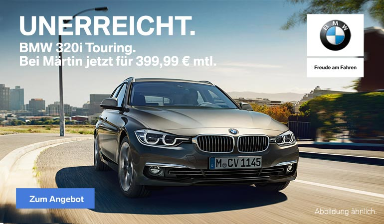 BMW 320iTouring Top-Deal von Märtin